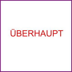 UEBERHAUPT